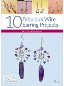 how to make jewelry out of wire 10 fabulous wire earring projects