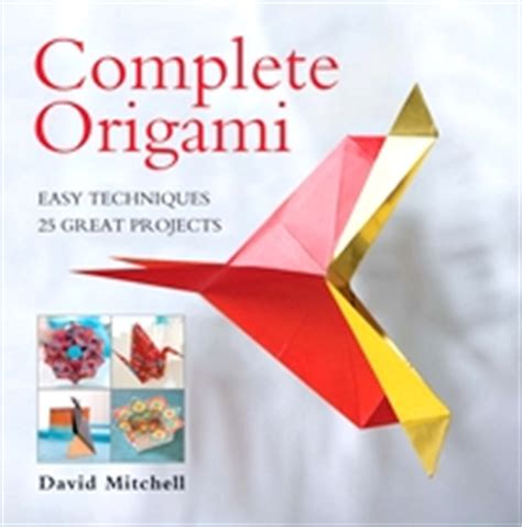 the complete book of origami complete origami by david mitchell book review gilad s