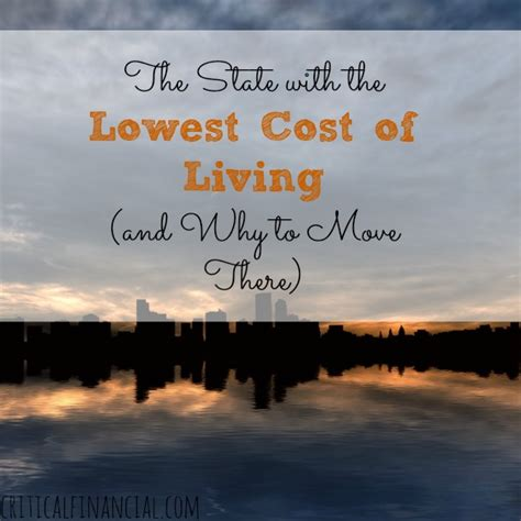 states with the lowest cost of living state with the lowest cost of living and why to move