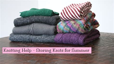 knit help knitting help storing knits for summer