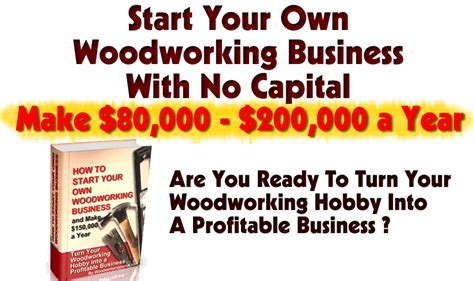 how to start woodworking start your own woodworking business