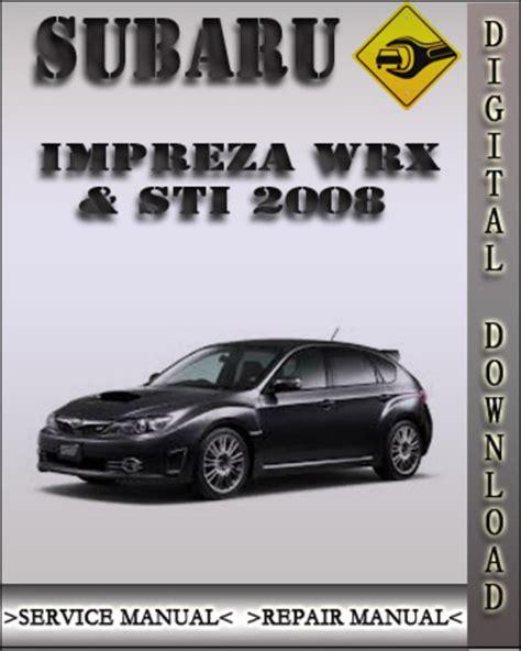 service and repair manuals 2008 subaru impreza spare parts catalogs 2008 subaru impreza wrx and sti factory service repair manual dow