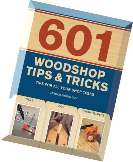 woodworking tips and tricks 601 woodshop tips tricks popular woodworking