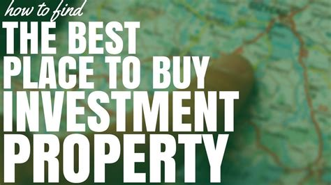 best place to buy how to find the best place to buy investment property