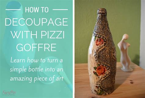 how to do decoupage how to decoupage on glass bottle with pizzi goffre