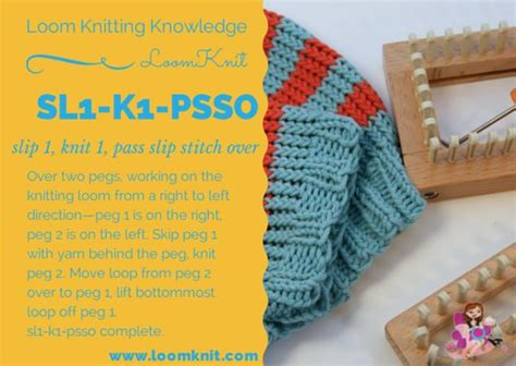 what does psso in knitting loom knitting knowledge sl1 k1 psso loom knitting