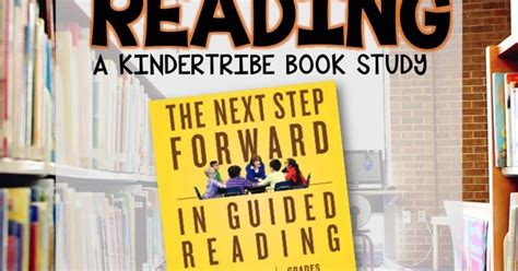 the next step forward in guided reading an assess decide guide framework for supporting every reader kinder tribe kinder tribe book study the next step