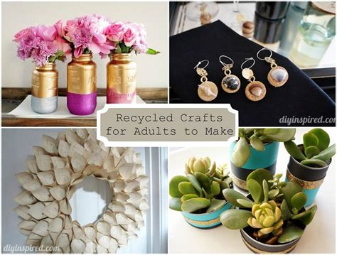 craft projects for adults 24 cheap recycled crafts for adults to make diy inspired