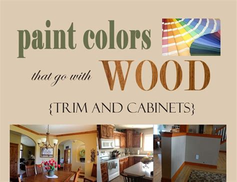 paint colors with wood trim paint colors that go with wood trim and cabinets my