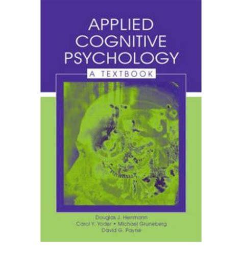 cognitive psychology applied cognitive psychology david g payne 9780805833720