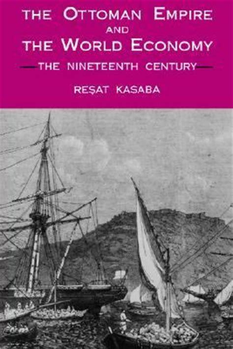 ottoman economy ottoman empire and the world economy the nineteenth
