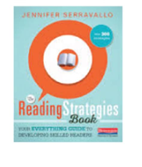 the reading strategies book your everything guide to developing skilled readers resources ms houser