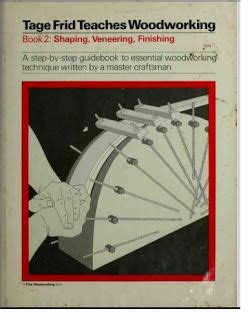 tage frid teaches woodworking 17 best ideas about woodworking books on wood