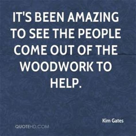 coming out of the woodworks woodwork quotes page 1 quotehd