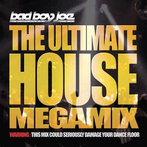 house lastfm ultimate house megamix bad boy joe escucha y descubre