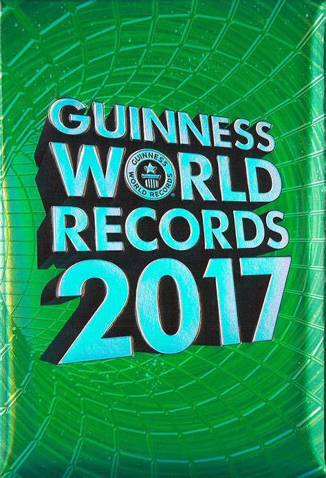pictures of guinness book of world records and wacky guinness world records 2017 edition