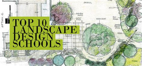 landscape design school top 10 landscape design schools 2015 design schools hub