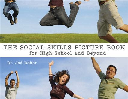 the social skills picture book the social skills picture book for high school and beyond