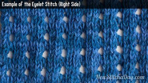 eyelet knit stitch the eyelet stitch knitting stitch 153 new stitch a day