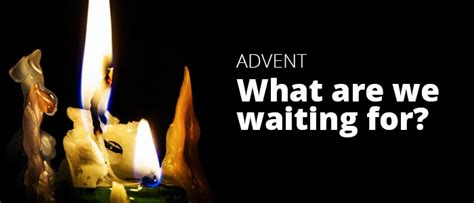 what are for advent what are we waiting for theology