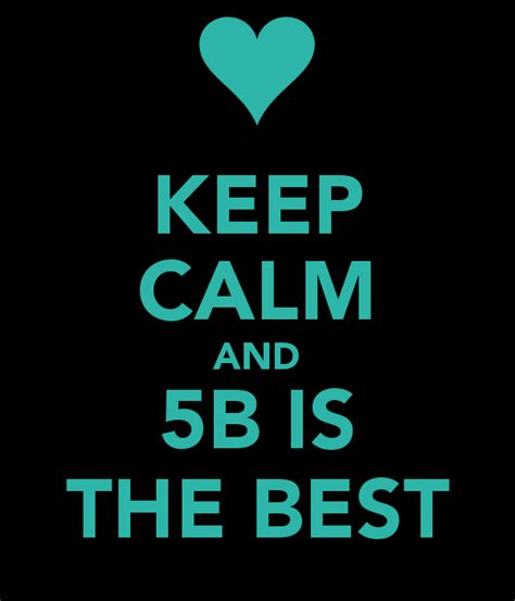 the best keep calm and 5b is the best poster ghita keep calm o