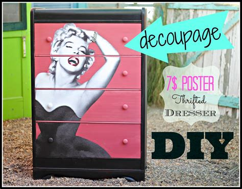 decoupage posters how to decoupage a thrift store dresser with a poster 0