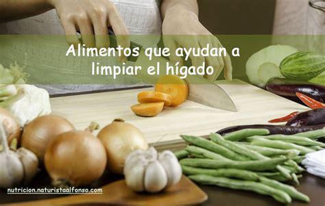 alimentos que da an el higado alimentos nutricion naturistaalfonso