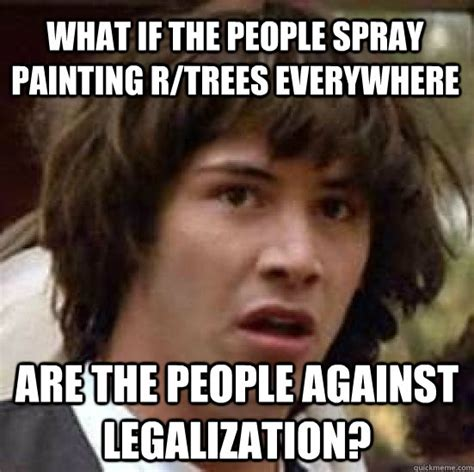 spray painter memes conspiracy keanu memes quickmeme