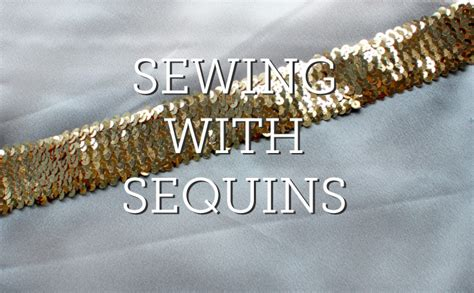 sequins for sewing sewing sequins tips bring on the glam on craftsy