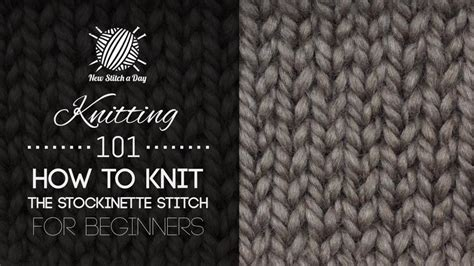 how to knit purl stitch for beginners knitting 101 how to knit the stockinette stitch for