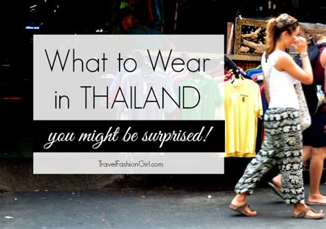 what to wear in what travelers wear in thailand and southeast asia