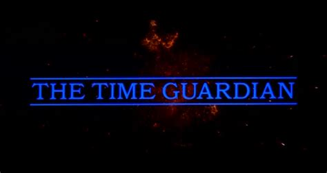 time guardian bad flicks the time guardian