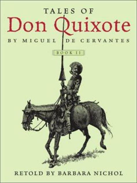 don quixote picture book tales of don quixote book ii by barbara nichol