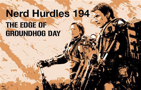groundhog day vs edge of tomorrow tom cruise hurdles podcast