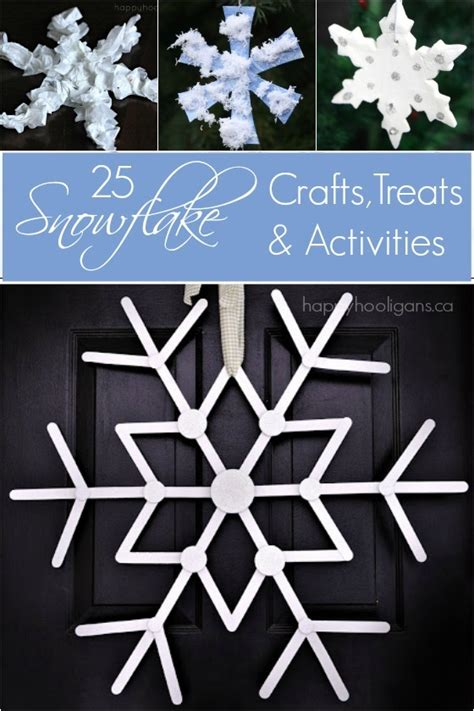 snowflakes crafts for 25 snowflake crafts activities and treats happy hooligans
