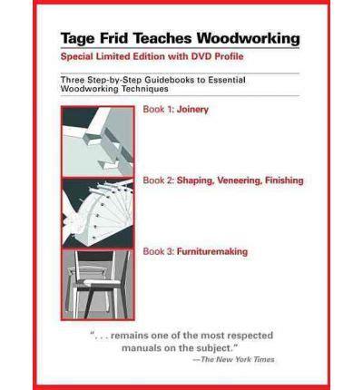 Tage Frid Teaches Woodworking Tage Frid 9781561588268