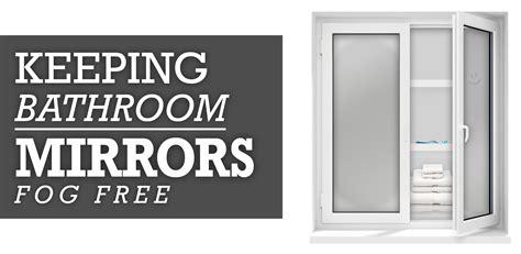 no fog bathroom mirror fog free bathroom mirror 28 images fogless shower