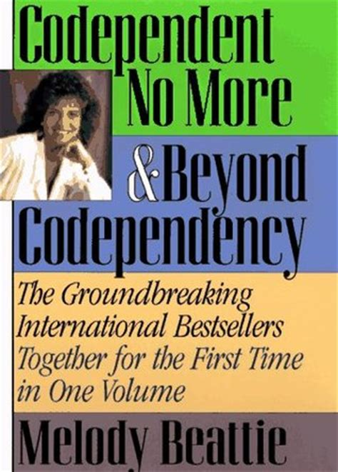 the book no pictures codependent no more beyond codependency by melody