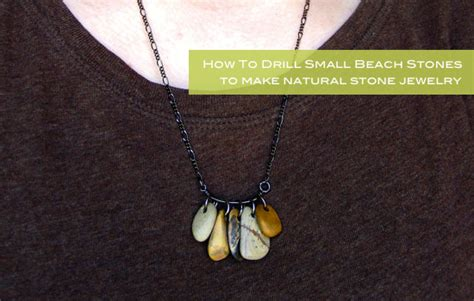 how to make jewelry with stones make this drilled jewelry tutorial paper