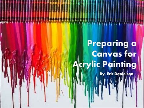 tips on using acrylic paint on canvas preparing a canvas for acrylic painting