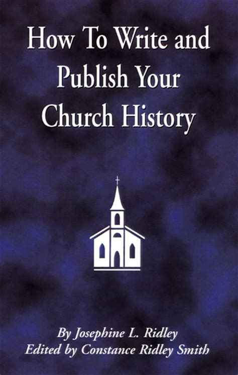 how to publish your how to write and publish your church history