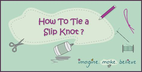 how to tie a knot for knitting how to archives imagine make believe