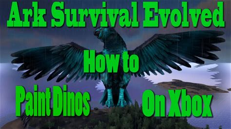 ark survival spray painted xbox one ark survival evolved how to paint dinos on xbox ps4