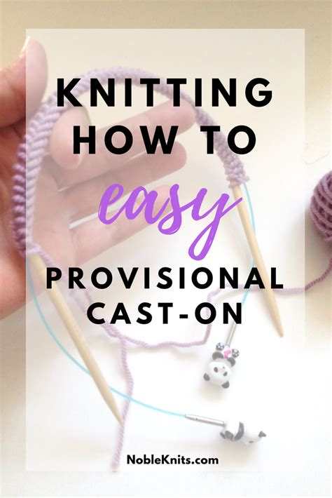 knitting provisional cast on knitting how to easy provisional cast on nobleknits