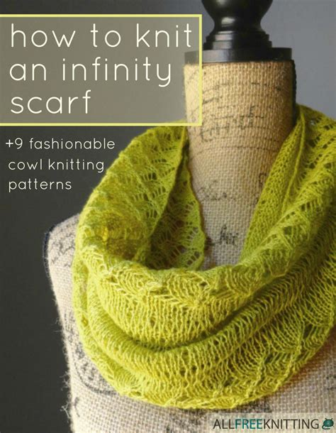 all free knitting patterns how to knit an infinity scarf 9 fashionable cowl