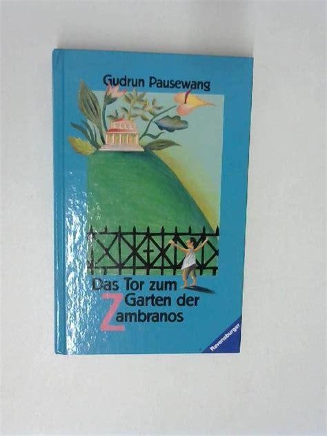 Garten Der Zambranos by Das Tor Zum Garten Gudrun Pausewang Zvab