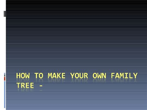 how to make your own how to make your own family tree
