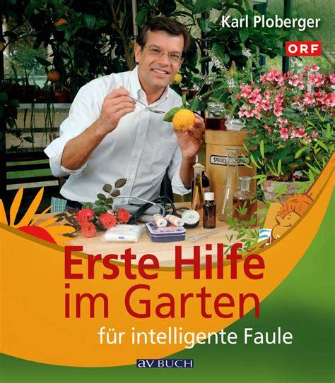 Der Garten Für Intelligente Faule by Buchempfehlung Erste Hilfe Im Garten F 252 R Intelligente Faule