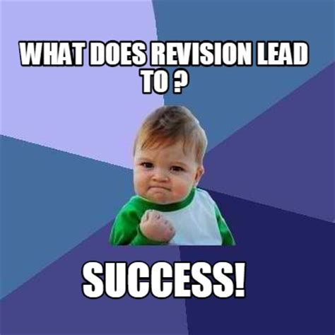 what does in meme creator what does revision lead to success meme