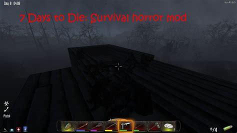 survival horror 7d2d survival horror mod for 7 days to die mod db